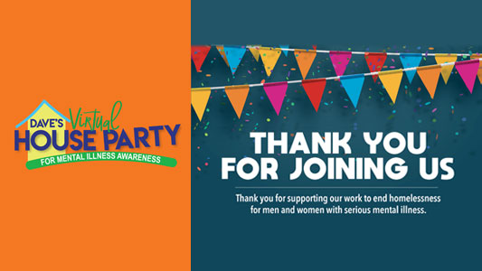 thank you for aupporting the Dave's House Virtual Party