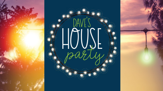 Dave's House Party