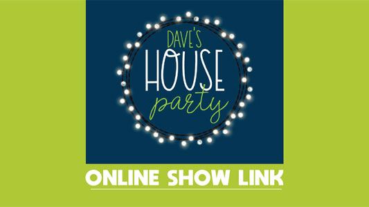 Dave's House Party online show link